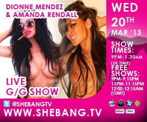 300x2502 Dionne Mendez & Amanda Rendall First Official Live Hardcore Girl/Girl Show On Shebang TV Tonight