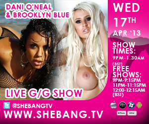 300x250 Dani ONeal & Brooklyn Blue Shebang TV Hardcore Girl/Girl Live Show Tonight