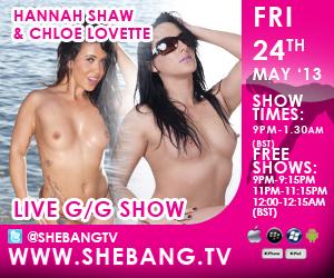 300x2507 Hannah Shaw & Chloe Lovette Shebang TV Hardcore Girl/Girl Live Show Tonight