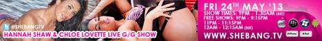 468x607 Hannah Shaw & Chloe Lovette Shebang TV Hardcore Girl/Girl Live Show Tonight
