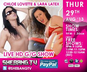 300x2508 Chloe Lovette & Lara Latex Shebang TV Hardcore Girl/Girl Live Show Tonight