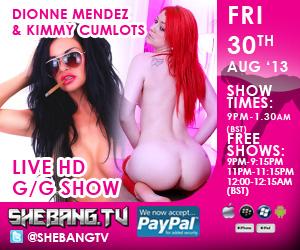 300x2509 Dionne Mendez & Kimmy Cumlots Shebang TV Hardcore Girl/Girl Live Show Tonight