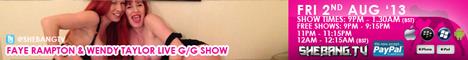 468x60 Faye Rampton & Wendy Taylor Shebang TV Hardcore Girl/Girl Live Show Tonight