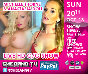 300x25010 Michelle Thorne & Anastasia Doll Shebang TV Hardcore Live Girl/Girl Show Tonight