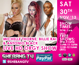 300x25010 Michelle Thorne, Billie Rai & Antonio Black Shebang TV Hardcore Live Orgy Show Tonight