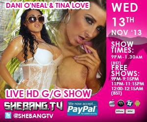 300x2507 Dani ONeal & Tina Love Shebang TV Hardcore Live Girl/Girl Show Tonight