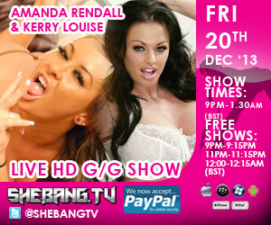300x2505 Amanda Rendall & Kerry Louise Shebang TV Hardcore Girl/Girl Live Show Tonight