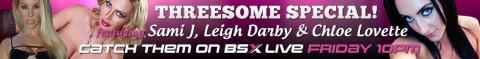 137 480x59 Leigh Darby, Sami J & Chloe Lovette Babestation X BSX Live Hardcore Girl/Girl/Girl Show Tonight